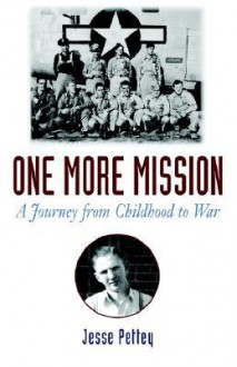 One More Mission: A Journey from Childhood to War - Jesse Pettey
