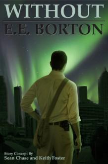 Without - E.E. Borton