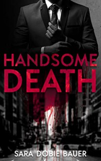 Handsome Death - Sara Dobie Bauer