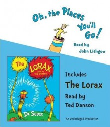 Oh the Places You'll Go!/The Lorax[OH THE PLACES YOULL GO/LORAX D][UNABRIDGED][Compact Disc] - DrSeuss