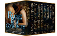 Ring In A Cowboy: Nine Sexy Cowboys from Bestselling Authors - Donna Michaels, Lexi Post, Victoria Vane, Rhonda Lee Carver, Amanda McIntyre, Tori Scott, Hildie McQueen, Kathleen Ball, Gem Sivad