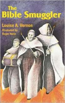 Bible Smuggler - Louise A. Vernon, Roger Hane (Illustrator)