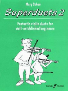 Superduets, Bk 2: For Violin Duet - Mary Cohen