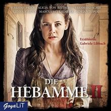 Die Hebamme [2]: Das Original-Hörspiel zum Film - Gabriele Libbach