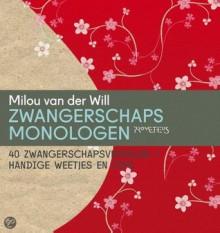 Zwangerschapsmonologen - Milou van der Will