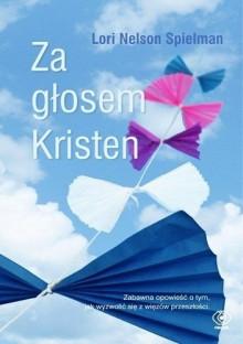 Za głosem Kristen - Lori Nelson Spielman, Katarzyna Waller-Pach