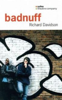 Badnuff - Richard Davidson