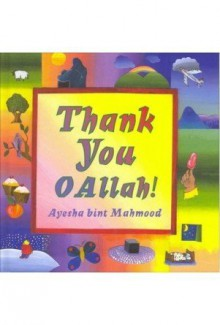 Thank You O Allah (Allah the Maker) - Ayesha Bint Mahmood