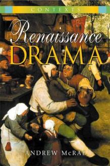 Renaissance Drama - Andrew McRae