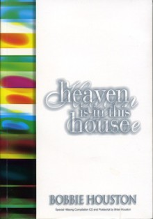 Heaven Is In This House - Bobbie Houston