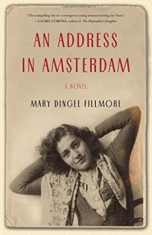 An Address in Amsterdam: A Novel - Mary Dingee Fillmore