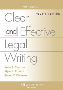 Clear and Effective Legal Writing - Veda Charrow
