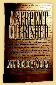 A Serpent Cherished - Ann Allen