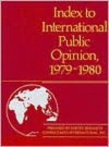 Index to International Public Opinion, 1979-1980 - Philip K. Hastings