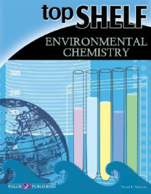Top Shelf: Environmental Chemistry - David E. Newton