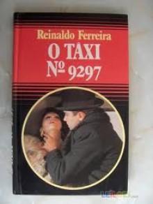 O Táxi nº 9297 - Reinaldo Ferreira