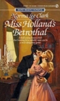 Miss Holland's Betrothal - Norma Lee Clark