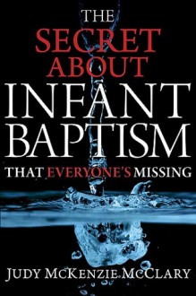 The Troubled Waters of Infant Baptism - Judy McClary