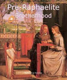 Pre-Raphaelite Brotherhood (Art of Century) - Thomas James Sanderson, Robert de La Sizeranne, Andrew Byrd