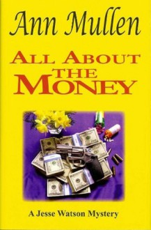 All About The Money (Jesse Watson, #6) - Ann Mullen