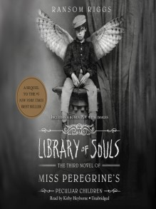 Library of Souls - Ransom Riggs,Kirby Heyborne