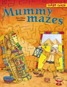 Maze Craze: Mummy Mazes - Don-Oliver Matthies, Arena Verlag Staff