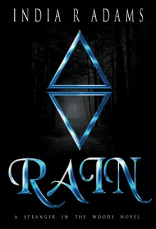 Rain (A Stranger in the Woods, #1) - India R. Adams