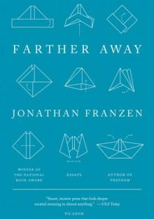 Farther Away - Jonathan Franzen