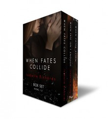 When Fates Collide Box Set - Isabelle Richards