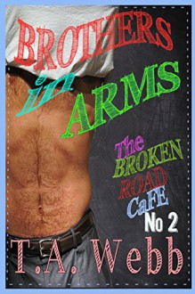 Brothers in Arms (The Broken Road Cafe #2) - T.A. Webb