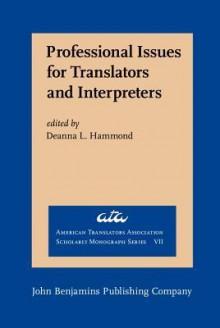 Professional Issues For Translators And Interpreters - Deanna Lindberg Hammond