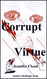 Corrupt Virtue - Jennifer Cloud