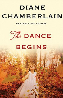 The Dance Begins - Diane Chamberlain