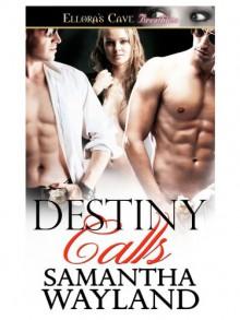 Destiny Calls - Samantha Wayland
