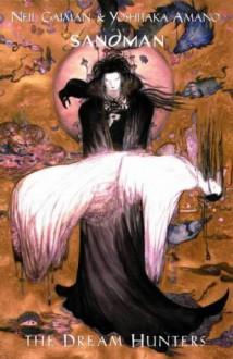 The Sandman: The Dream Hunters - Yoshitaka Amano, Neil Gaiman