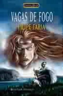 Vagas de Fogo - Filipe Faria