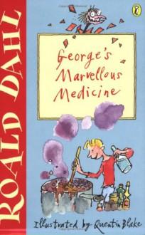 George's Marvellous Medicine - Quentin Blake,Roald Dahl