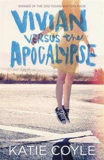 Vivian Versus The Apocalypse - Katie Coyle