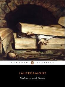 Maldoror and Poems - Comte de Lautréamont, Paul Knight