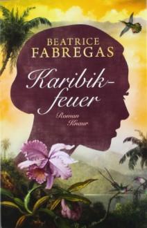 Karibikfeuer - Beatrice Fabregas