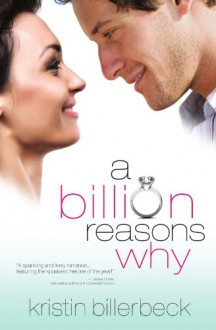 A Billion Reasons Why - Kristin Billerbeck