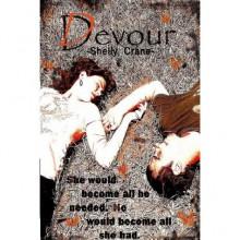 Devour (Devoured, #1) - Shelly Crane