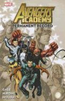 Avengers Academy, Vol. 1: Permanent Record - Christos Gage, Mike McKone
