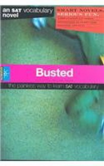 Busted (SparkNotes SAT Vocabulary Novels) - SparkNotes Editors