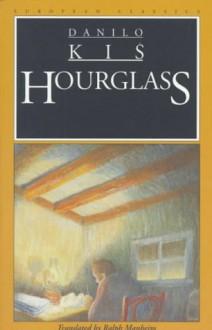 Hourglass - Danilo Kiš,Ralph Manheim
