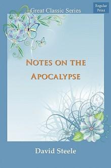 Notes on the Apocalypse - David Steele