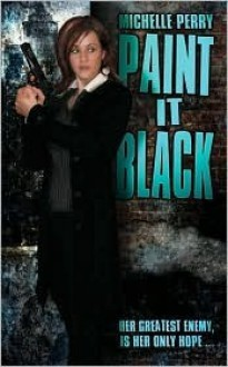 Paint It Black - Michelle Perry