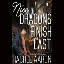 Nice Dragons Finish Last: Heartstrikers, Book 1 - Rachel Aaron,Vikas Adam