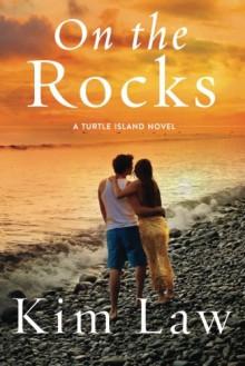 On the Rocks (A Turtle Island Novel) - Kim Law