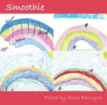 Smoothie - Elena Bazilyuk